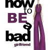 How To Be A Bad Girlfriend