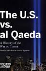 The U.S. vs. al Qaeda: A History of the War on Terror